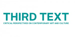 """Third Text, critical perspectives on contemporary art and culture'"