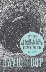"Book cover - ""Into the Maelstrom: Music, Improvisation and the Dream of Freedom"""